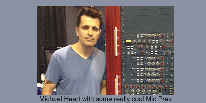 Michael Heart with some really cool Mic Pres